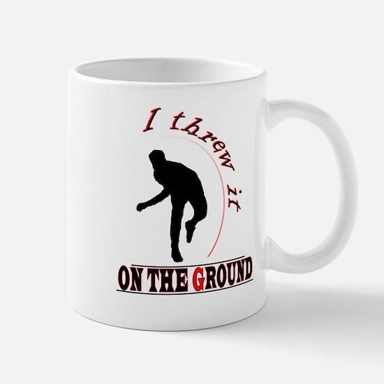 I Threw It On The Ground Mug