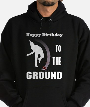 Happy Birthday To The Ground Hoodie (dark)