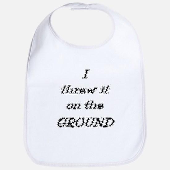 I Threw It On The Ground (tex Bib