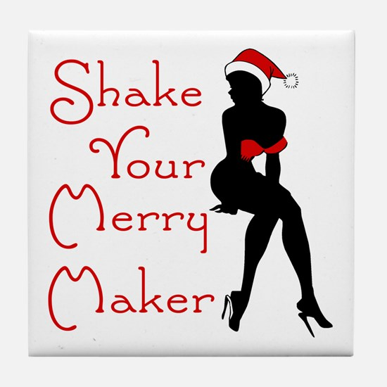 Shake Your Merry Maker Tile Coaster