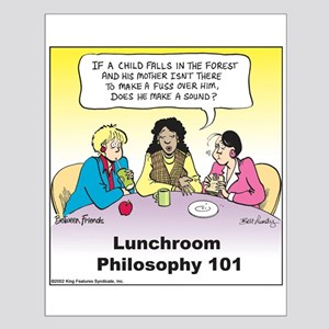Lunchroom Philosophy Small Poster