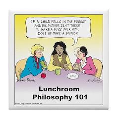 Lunchroom Philosophy Tile Coaster