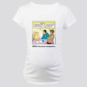 REAL Personal Computers Maternity T-Shirt