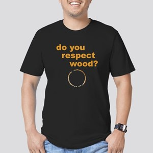 Do You Respect Wood Men's Fitted T-Shirt (dark)