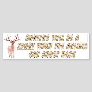 Hunting will be a sport Sticker (Bumper)