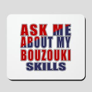 Ask About My Bouzouki Skills Mousepad