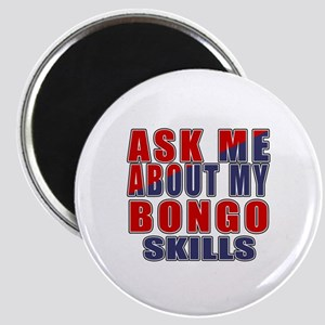 Ask About My bongo Skills Magnet