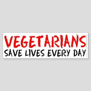 Vegetarians save lives... (bumper sticker 10x3)