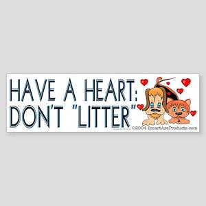 "Have a heart: Don't ""litter"" (bumper sti"