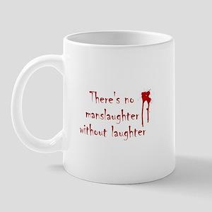 No Manslaughter without Laugh Mug