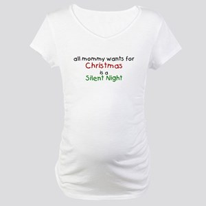 All mommy wants for Christmas Maternity T-Shirt