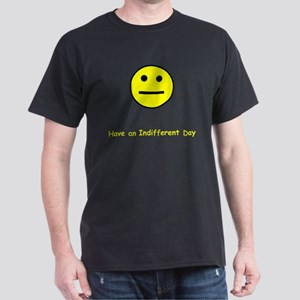 Have an Indifferent Day Black T-Shirt