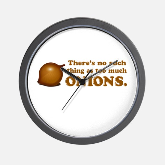 Never Too Much Onions Wall Clock