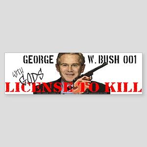 Bush Bumper Sticker funny, with license to kill