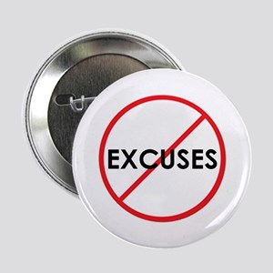 No Excuses Button