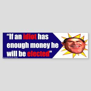 idiot Bush slogan anti bush Bumper Sticker