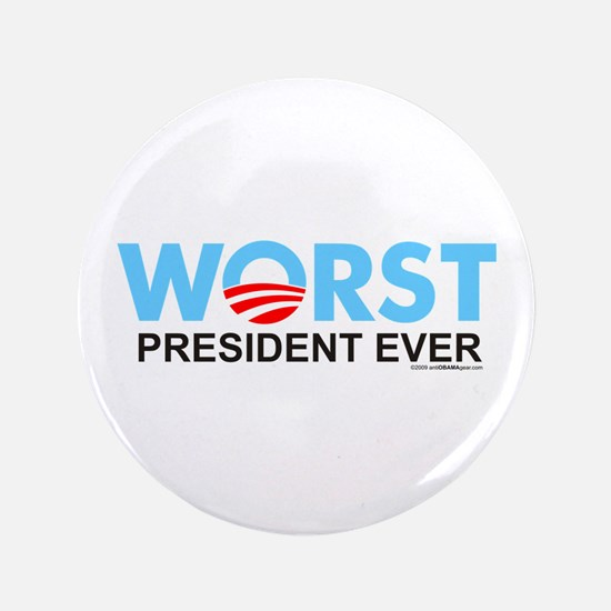 "Worst President Ever 3.5"" Button"