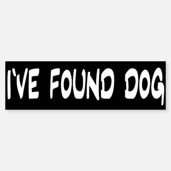 I've Found Dog Bumper Car Car Sticker