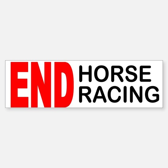 END Horse Racing Bumper Bumper Bumper Sticker