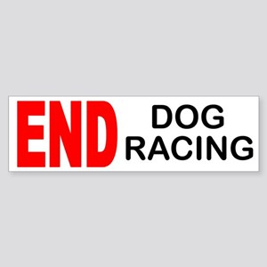 END Dog Racing Bumper Sticker