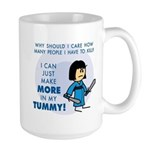 I Can Make More in My Tummy! Large Mug