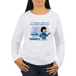 I Can Make More in My Tummy! Women's Long Sleeve T
