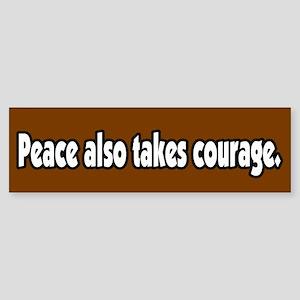 Peace Also Takes Courage Antiwar Bumper Sticker