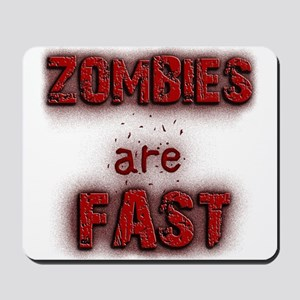 Zombies Are Fast Mousepad