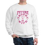 Future Trophy Wife Sweatshirt