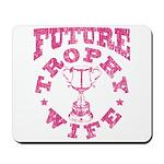 Future Trophy Wife Mousepad