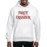 Party Crasher Hooded Sweatshirt