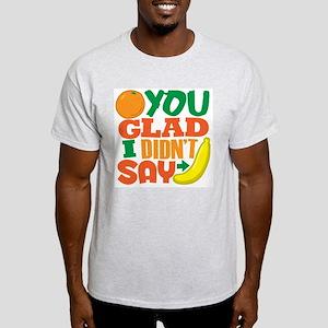 Orange You Glad Light T-Shirt