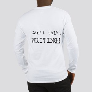 Can't talk, writing Long Sleeve T-Shirt