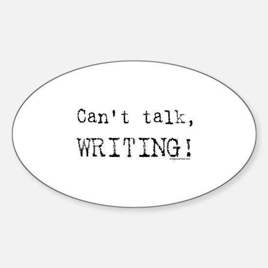 Can't talk, writing Oval Decal