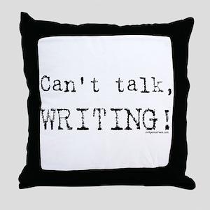 Can't talk, writing Throw Pillow