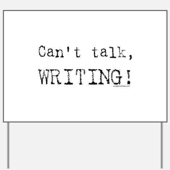 Can't talk, writing Yard Sign
