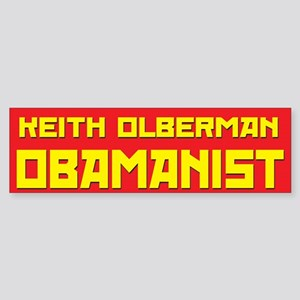 Keith Olberman Obamanist Bumper Sticker