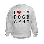 I Heart Typography Kids Sweatshirt
