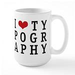 I Heart Typography Large Mug