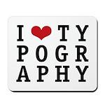 I Heart Typography Mousepad