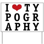 I Heart Typography Yard Sign