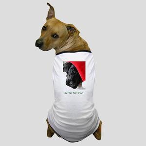 Better Not Pout Dog T-Shirt