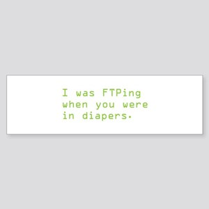 FTPing in Green Bumper Sticker