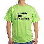 Live, Die Play Ukulele Green T-Shirt