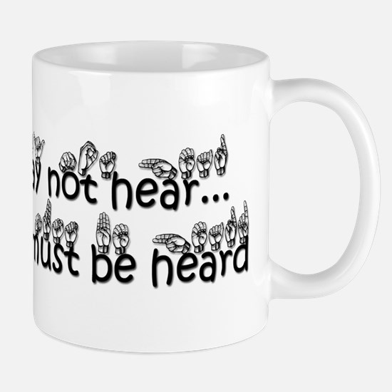 They may not hear..But They must be heard Mug