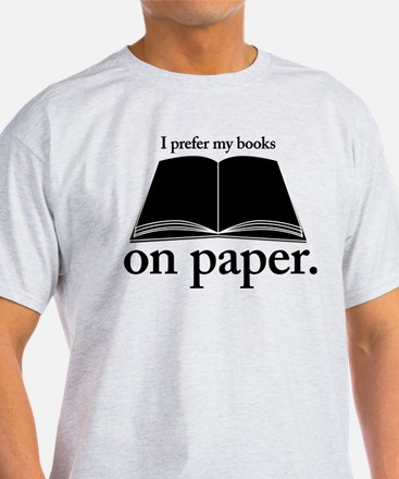 Books Belong on Paper T-Shirt