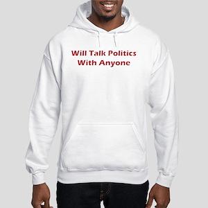 talk politics Hooded Sweatshirt