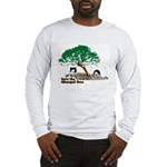 Save The Tree_d1 Long Sleeve T-Shirt