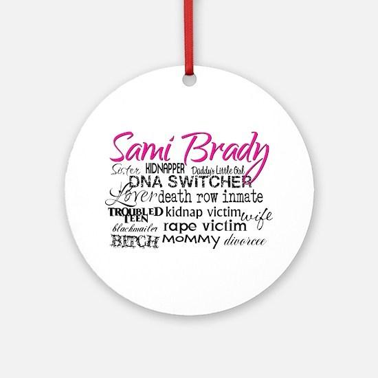 Sami Brady - Many Descriptions Ornament (Round)