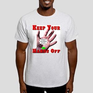 Keep Your Hands Off Light T-Shirt